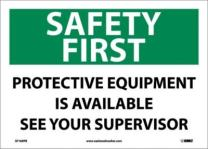"NMC SF169PB OSHA Sign, Legend ""SAFETY FIRST - PROTECTIVE EQUIPMENT IS AVAILABLE SEE YOUR SUPERVISOR"", 14"" Length x 10"" Height, Pressure Sensitive Vinyl, Black/Green on White"