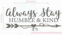 Stay Humble & Kind Vinyl Arrow Art Inspirational Wall Decals Quotes 23x10 Castle Gray