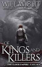 Of Kings and Killers (The Elder Empire - Sea Book 3)