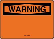 "Brady Custom Plastic OSHA - Warning Sign, 10""x14"", Add Your Wording Here"