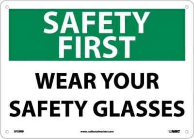 NMC SF39RB SAFETY FIRST - WEAR YOUR SAFETY GLASSES Sign – 14 in. x 10 in. Rigid Plastic Personal Protection Sign with White/Black Text on Green/White Base