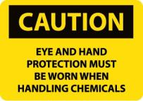 "NMC C206P OSHA Sign, Legend ""CAUTION - EYE AND HAND PROTECTION MUST BE WORN WHEN HANDLING CHEMICALS"", 10"" Length x 7"" Height, Pressure Sensitive Vinyl, Black on Yellow"