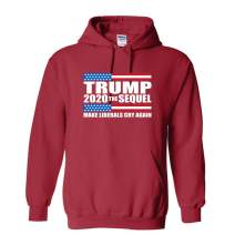 CLOTHING WORLD Trump 2020 The Sequel Make Liberals cry Again Unisex Hoodie