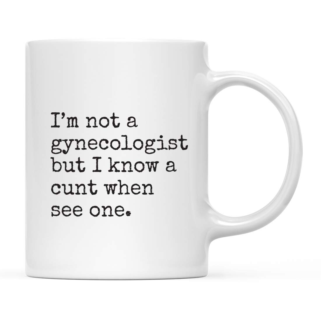 Andaz Press 11oz. Funny Rude Coffee Mug Gift, Typewriter Style, I'm Not a Gynecologist But I Know a Cunt When I See One, 1-Pack