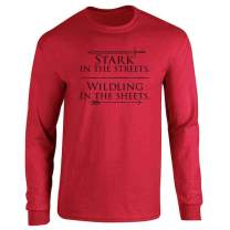 Stark in The Streets Wildling in The Sheets Full Long Sleeve Tee T-Shirt