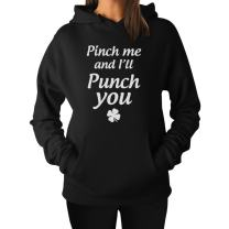 Tstars Pinch Me and I'll Punch You Funny St Patrick's Day Women's Hoodie