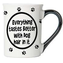 Cottage Creek Dog Mug Large 18 Ounce Ceramic Everything Tastes Better With Dog Hair In It Coffee Mug/Dog Lover Gifts Cute Dog Mug [White]