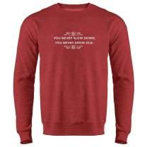 You Never Slow Down You Never Grow Old Crewneck Sweatshirt for Men