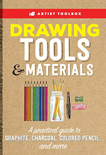 Artist Toolbox: Drawing Tools & Materials:A practical guide to graphite, charcoal, colored pencil, and more