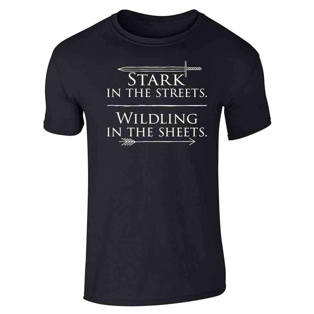 Stark in The Streets Wildling in The Sheets Graphic Tee T-Shirt for Men