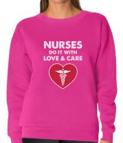 Nurses Do It with Love and Care - Best Gift for Nurse Women Sweatshirt
