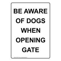 Vertical Be Aware of Dogs When Opening Gate Sign, White 10x7 in. Plastic for Pets/Pet Waste by ComplianceSigns