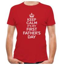 Keep Calm It's My First Father's Day Funny Gift for a New Dad T-Shirt