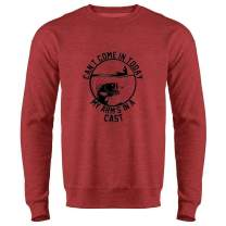 Can't Come in My Arm is in A Cast Fishing Funny Crewneck Sweatshirt for Men