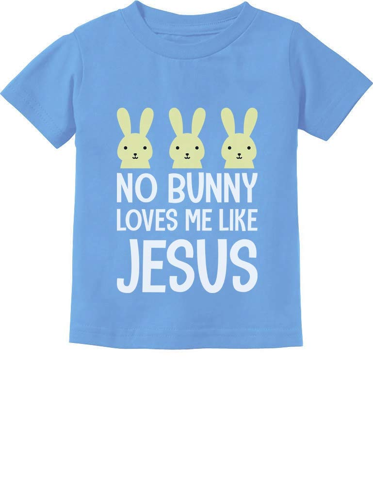 Tstars - Easter No Bunny Loves Me Like Jesus Toddler Kids T-Shirt