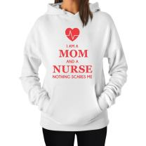 I Am A Mom and A Nurse Nothing Scares Me Funny Gift for Nurse Women Hoodie