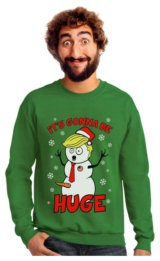 Snowman Donald Trump Gonna Be Huge Ugly Christmas Sweatshirt