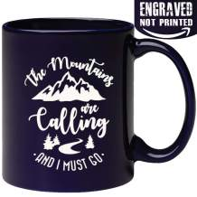 Engraved Hiker Lover Coffee Mug - The Mountains Are Calling And I Must Go - Funny Mountaineering Hiker Teacher Enthusiasts Gift - Engraved in the USA