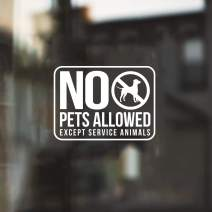 "Vinyl Wall Art Decal - No Pets Allowed Except Service Animals - 8.7"" x 12"" - Modern White Informative Sign for Store Front Restaurant Business Building Shop Indoor Outdoor (White)"