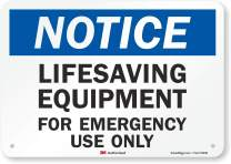 """Notice - Lifesaving Equipment, For Emergency Use Only"" Sign By SmartSign 