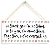 "Meijiafei Without You I'm Nothing. with You, I'm Something. Together, we're Everything. - Fantastic Little Love Heart Gift Sign for Her 10""x5"""
