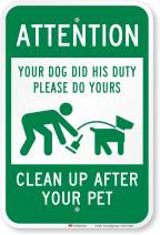 """SmartSign Clean Up After Your Pet Sign, Attention Your Dog Did His Duty Please Do Yours Sign 