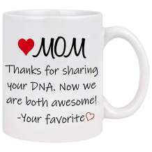 Thanks for Sharing Your DNA Funny Mom Coffee Mug Mom Gifts Idea for Her from Daughter Or Son Mothers Day Gifts Birthday Gifts for Mom from Daughter Or Son Mom Coffee Cups 11 Oz White