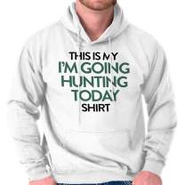 I'm Going Hunting Today Deer Buck Hunter Hoodie