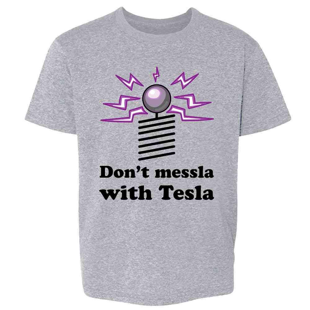 Pop Threads Don't Messla with Tesla Funny Science Toddler Kids Girl Boy T-Shirt