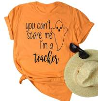 You Can't Scare Me I'm A Teacher Halloween T-Shirt Women Hallowmas Ghost Graphic Tee Short Sleeve Top