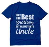 Only The Best Brothers Get Promoted to Uncle - Gift for Uncle Men's T-Shirt