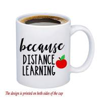 CENWA Homeschool Teacher Present Because Distance Learning Coffee Mug Funny Quarantine Present (Because Distance Mug)