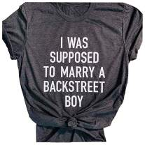 DUTUT Women's I was Supposed to Marry A Backstreet Boy T Shirt Teen Girls Backstreet Boys Tshirt with Funny Saying