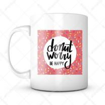 Donut Worry Be Happy Funny Coffee Mug - Unique Gifts For Men or Women, Him or Her - Cool Present Idea For Mom, Dad, Kids, Son, Daughter, Husband, Wife, Boss or Friends