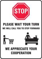 """Accuform Safety Sign""""Stop Please Wait Your Turn, WE Will Call You to Step Forward"""", Adhesive Vinyl, 14"""" x 10"""""""