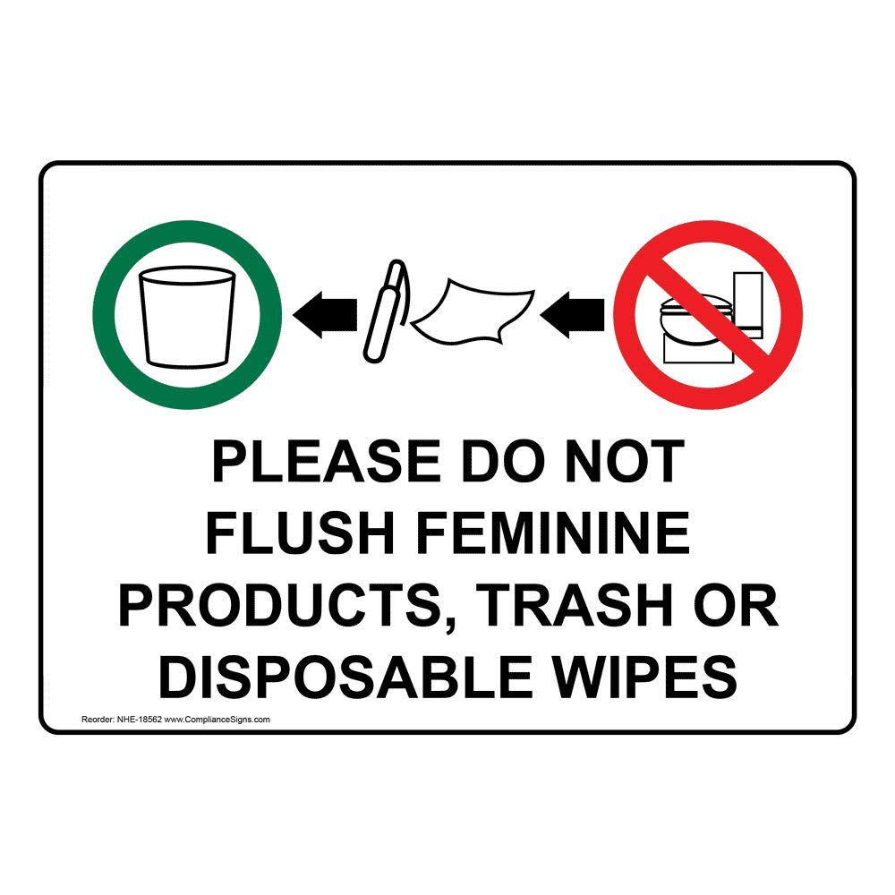 Please Do Not Flush Feminine Products, Trash Or Disposable Wipes Sign, 7x5 inch Plastic for Restrooms by ComplianceSigns