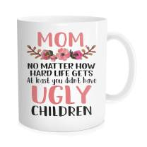 Hasdon-Hill Funny Coffee Mug for Women Aunt Mom At Least You Don't Have Ugly Children Coffee Tea Cups, Cute Mama Mugs Unique Gift for Birthday Xmas Christmas from Daughter Son 11 oz Bone China White