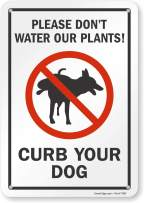 """SmartSign """"Please Don't Water Our Plants! Curb Your Dog"""" Sign 