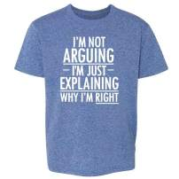 I'm Not Arguing I'm Just Explaining Why I'm Right Toddler Kids Girl Boy T-Shirt