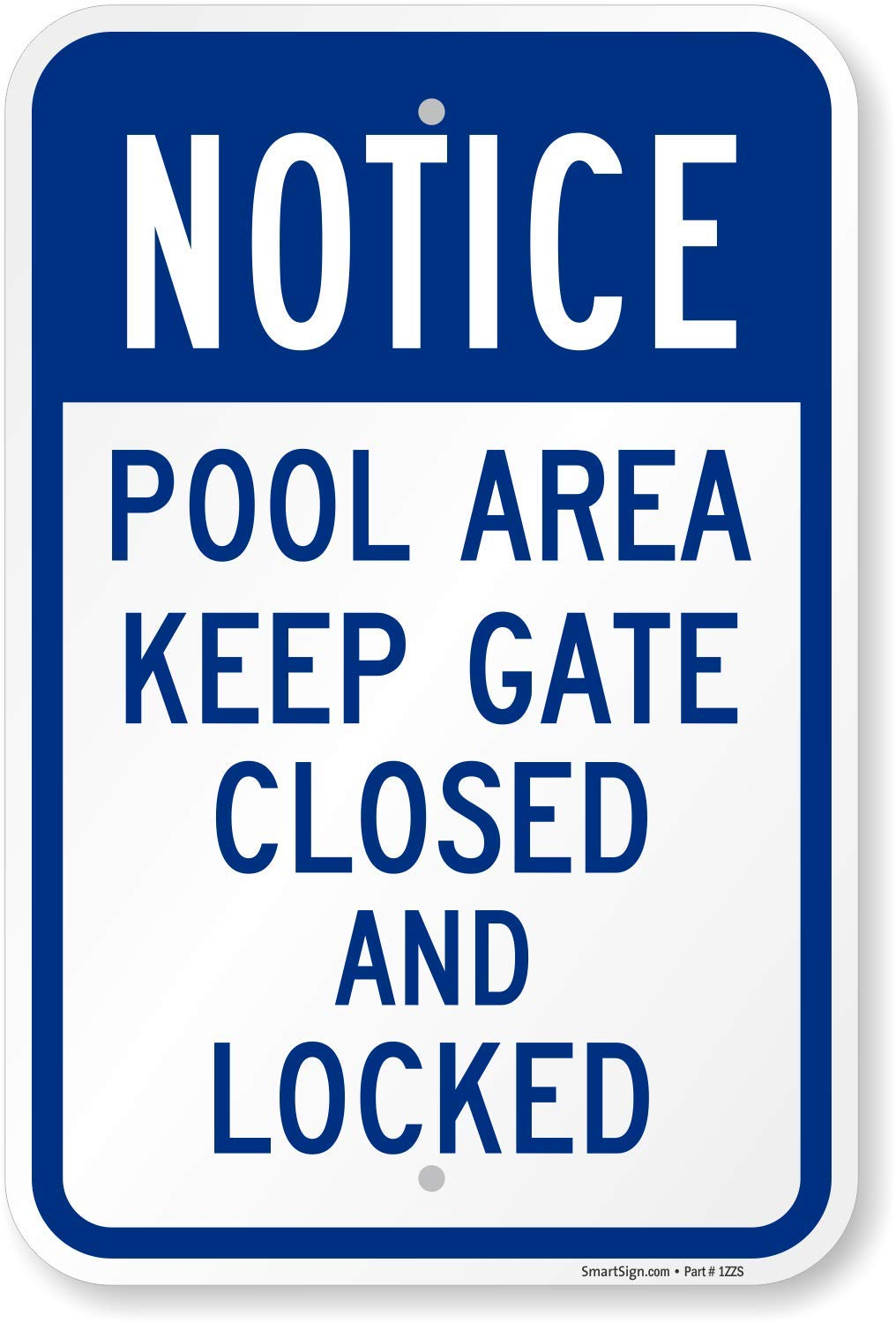"SmartSign ""Notice - Pool Area Keep Gate Closed and Locked Sign 