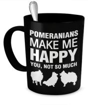 Pomeranian Mug - Pomeranian Coffee Mug - Pomeranians Make Me Happy - Pomeranian Gifts