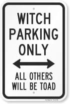 """SmartSign""""Witch Parking Only - All Others Will Be Toad Sign with Bidirectional Arrow 