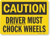 "SmartSign ""Caution - Driver Must Chock Wheels"" Sign 