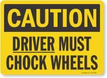 "SmartSign ""Caution - Driver Must Chock Wheels"" Sign | 10"" x 14"" Aluminum"