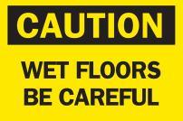 "Brady 85604 Self Sticking Polyester, 7"" X 10"" Caution Sign Legend ""Wet Floors Be Careful"""