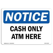 OSHA Notice Signs - Cash Only ATM Here Sign | Extremely Durable Made in The USA Signs or Heavy Duty Vinyl Label Decal | Protect Your Construction Site, Warehouse, Shop Area & Business