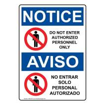 Notice Do Not Enter Authorized Only OSHA Bilingual Safety Label Decal, 7x5 in. Vinyl for Restricted Access by ComplianceSigns