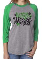 Lucky is Good Blessed is Best St.Patrick's Day Raglan Sleeve Funny Clover Holiday Tops Tee