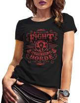Fight for The Horde Wow Gamer Shirt Warcraft Gift for Nerds Geeks Women's