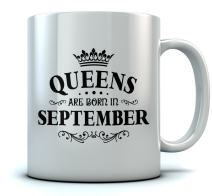 QUEENS Are Born In September Birthday Gift for Women; Wife, Mom, Girlfriend, Aunt, Sister or Grandmother, Coworker or Best Friend September Birthday Gift Office Ceramic Mug 11 Oz. White